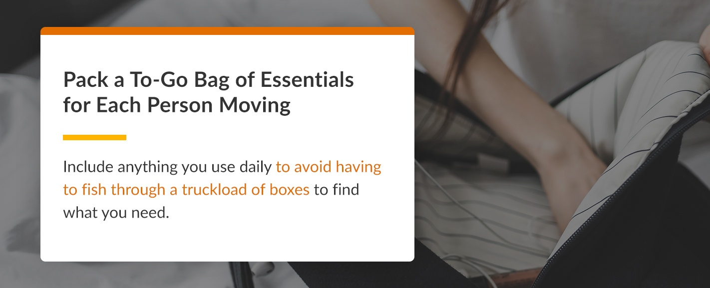 Pack a To-Go Bag of Essentials for Each Person Moving