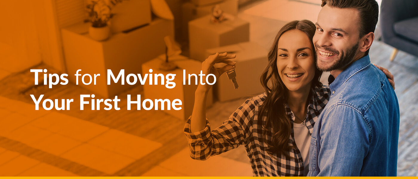 Tips for Moving Into Your First Home